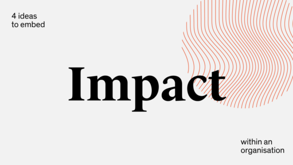 Four ideas to embed impact within an organisation